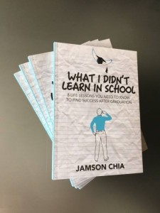 What I Didn't Learn In School by Jamson Chia, published by Candid Publishing
